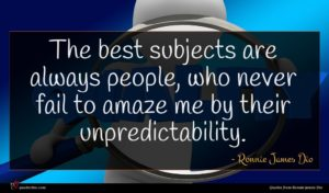 Ronnie James Dio quote : The best subjects are ...