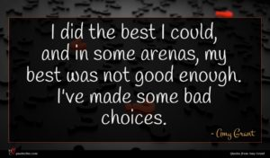 Amy Grant quote : I did the best ...