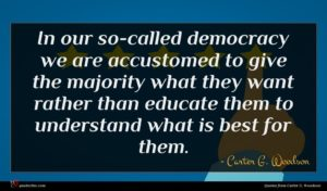 Carter G. Woodson quote : In our so-called democracy ...
