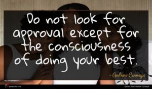 Andrew Carnegie quote : Do not look for ...