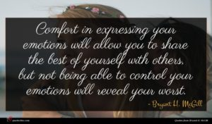 Bryant H. McGill quote : Comfort in expressing your ...