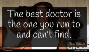 Denis Diderot quote : The best doctor is ...