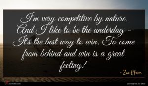 Zac Efron quote : I'm very competitive by ...