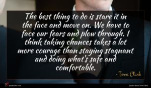 Terri Clark quote : The best thing to ...