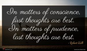 Robert Hall quote : In matters of conscience ...