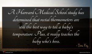 Tina Fey quote : A Harvard Medical School ...