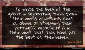 Simone Weil quote : To write the lives ...