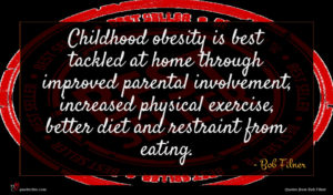 Bob Filner quote : Childhood obesity is best ...