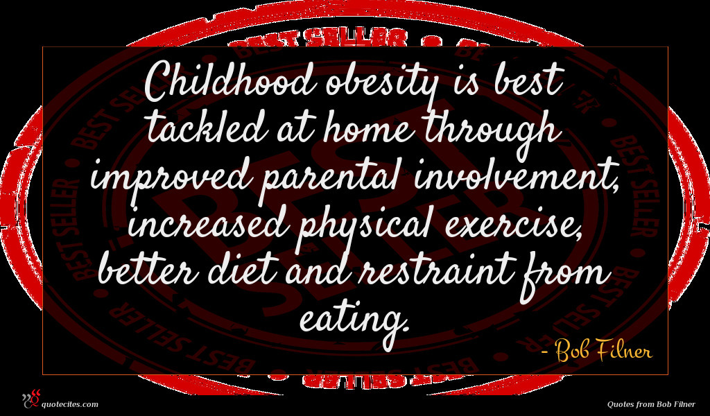 Childhood obesity is best tackled at home through improved parental involvement, increased physical exercise, better diet and restraint from eating.
