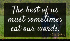 J. K. Rowling quote : The best of us ...