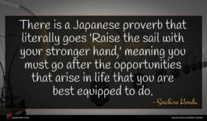 Soichiro Honda quote : There is a Japanese ...