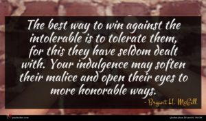 Bryant H. McGill quote : The best way to ...