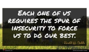 Harold W. Dodds quote : Each one of us ...