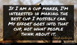 Denzel Washington quote : If I am a ...