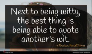 Christian Nestell Bovee quote : Next to being witty ...