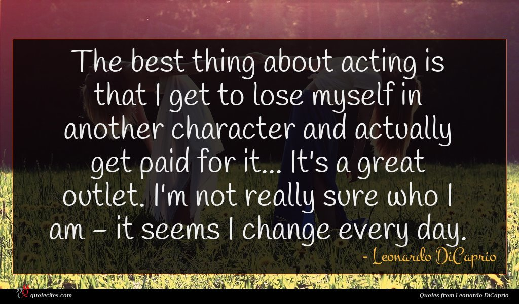 Photo of Leonardo DiCaprio quote : The best thing about …