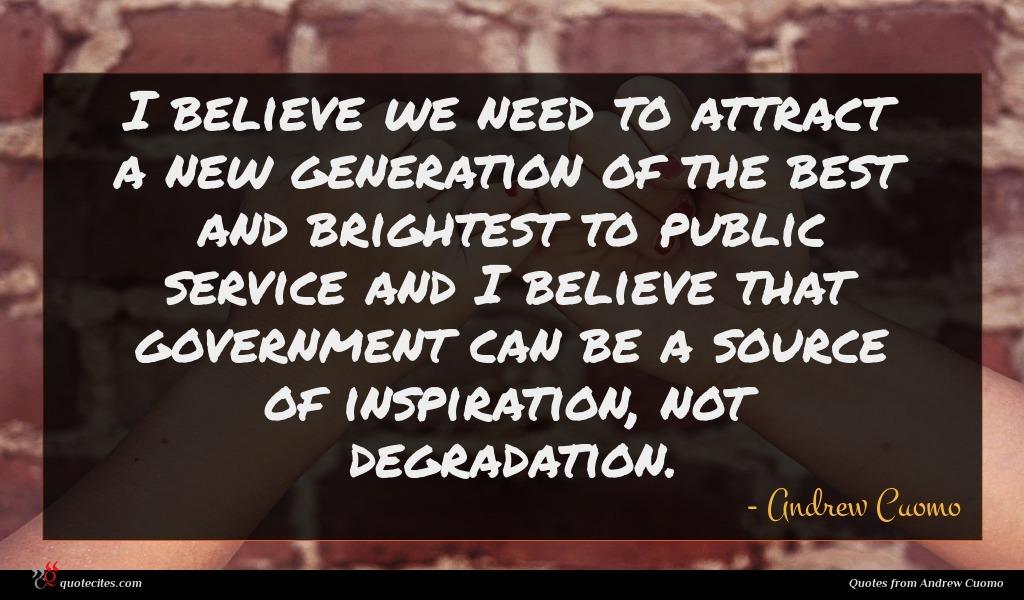 Photo of Andrew Cuomo quote : I believe we need …