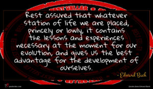 Edward Bach quote : Rest assured that whatever ...