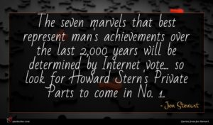 Jon Stewart quote : The seven marvels that ...
