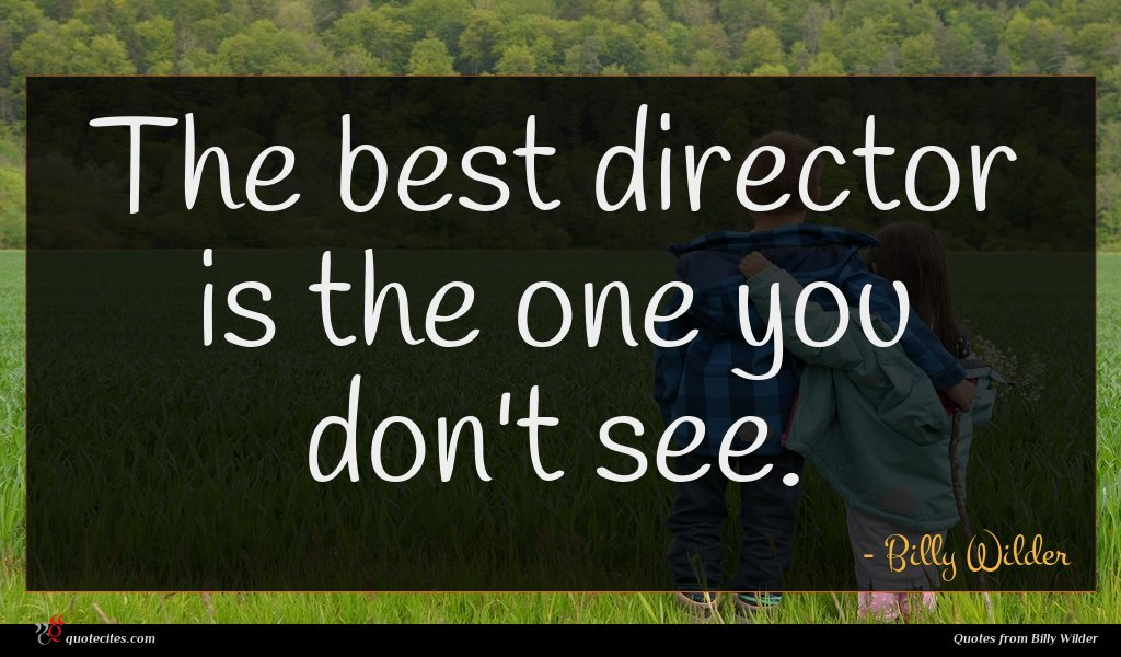 The best director is the one you don't see.