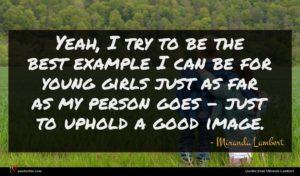 Miranda Lambert quote : Yeah I try to ...