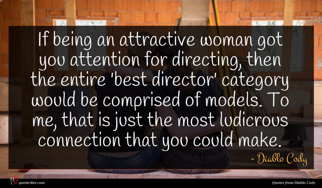 Photo of Diablo Cody quote : If being an attractive …