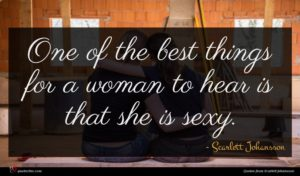 Scarlett Johansson quote : One of the best ...
