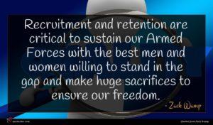 Zack Wamp quote : Recruitment and retention are ...