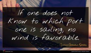 Lucius Annaeus Seneca quote : If one does not ...