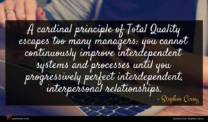 Stephen Covey quote : A cardinal principle of ...