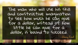 Henry Ford quote : The man who will ...
