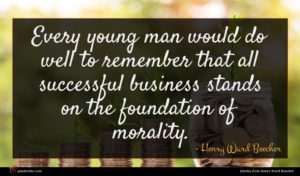 Henry Ward Beecher quote : Every young man would ...