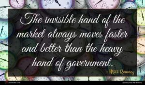 Mitt Romney quote : The invisible hand of ...