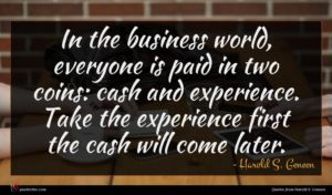 Harold S. Geneen quote : In the business world ...