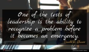 Arnold H. Glasow quote : One of the tests ...
