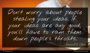 Howard H. Aiken quote : Don't worry about people ...