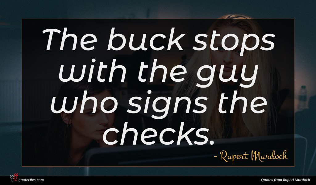 The buck stops with the guy who signs the checks.