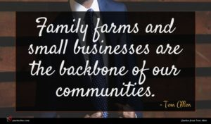 Tom Allen quote : Family farms and small ...