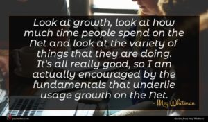Meg Whitman quote : Look at growth look ...