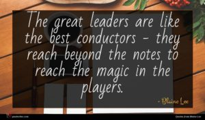 Blaine Lee quote : The great leaders are ...