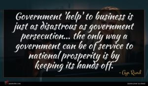 Ayn Rand quote : Government 'help' to business ...