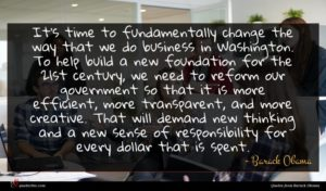 Barack Obama quote : It's time to fundamentally ...