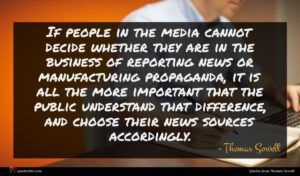 Thomas Sowell quote : If people in the ...