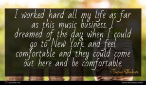 Tupac Shakur quote : I worked hard all ...