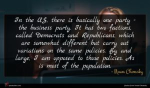 Noam Chomsky quote : In the US there ...
