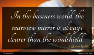 Warren Buffett quote : In the business world ...