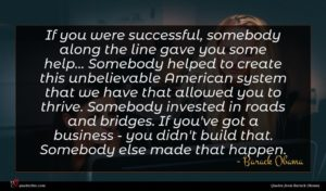 Barack Obama quote : If you were successful ...