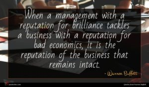 Warren Buffett quote : When a management with ...