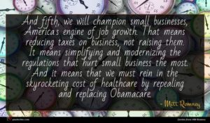 Mitt Romney quote : And fifth we will ...