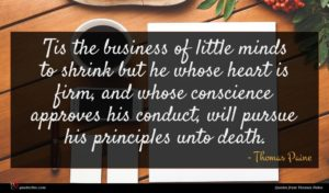 Thomas Paine quote : Tis the business of ...